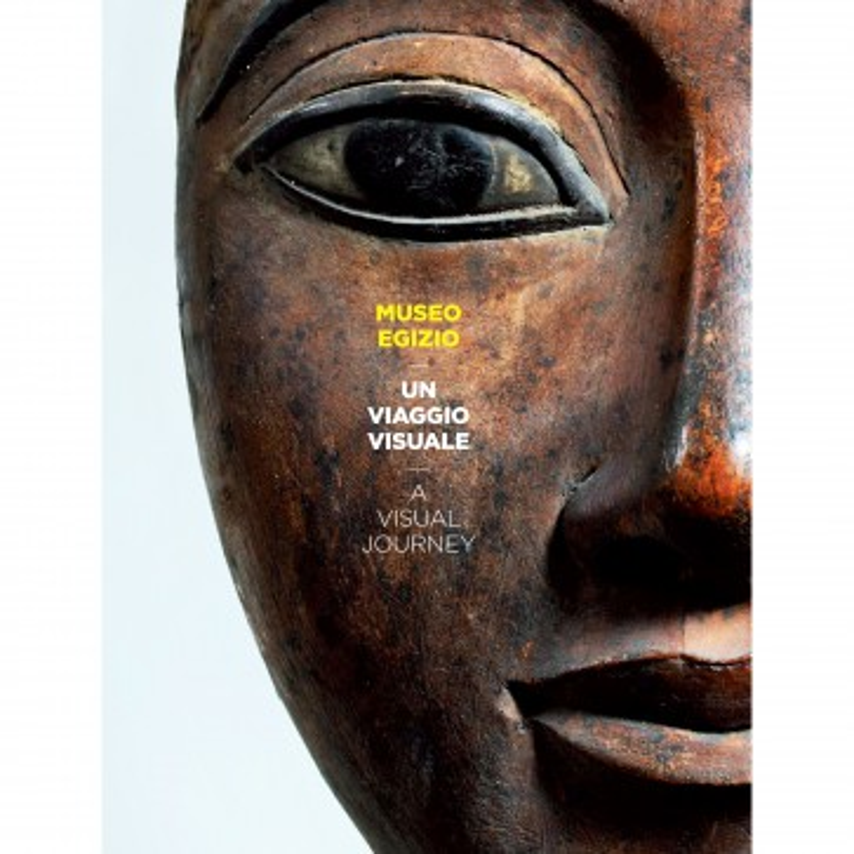 Museo Egizio. Un viaggio visuale / A visual journey